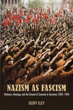 Nazism as Fascism: Violence, Ideology, and the Ground of Consent in Germany 1930-1945 (Paperback) book cover