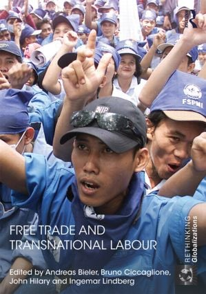 Free Trade and Transnational Labour: 1st Edition (Hardback) book cover