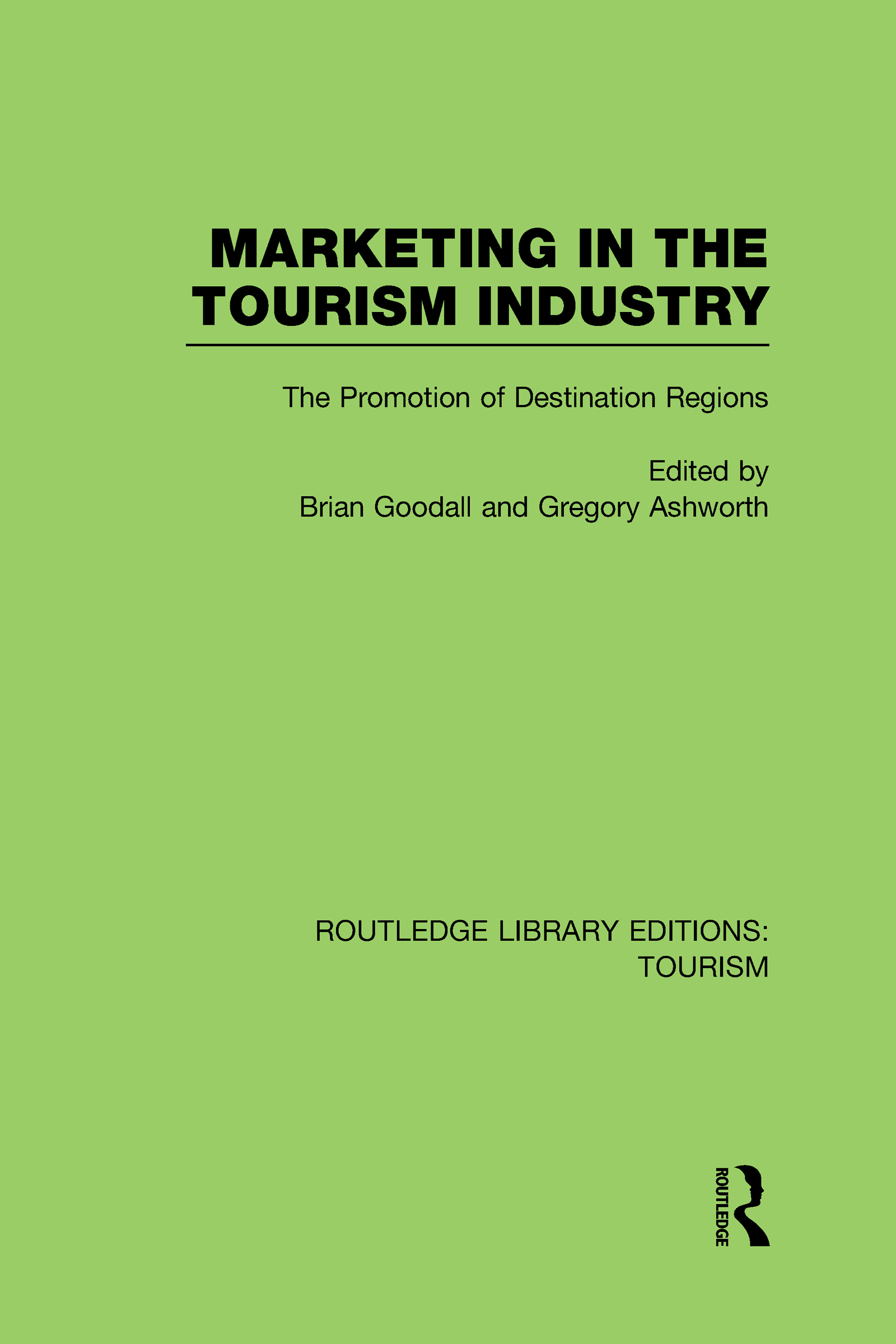 Marketing in the Tourism Industry (RLE Tourism): The Promotion of Destination Regions (Hardback) book cover