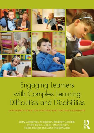 Engaging Learners with Complex Learning Difficulties and Disabilities: A resource book for teachers and teaching assistants (Paperback) book cover