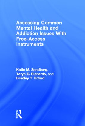 Assessing Common Mental Health and Addiction Issues With Free-Access Instruments (Hardback) book cover