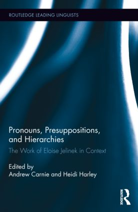 Pronouns, Presuppositions, and Hierarchies: The Work of Eloise Jelinek in Context (Hardback) book cover