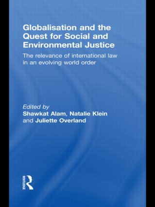 Globalisation and the Quest for Social and Environmental Justice: The Relevance of International Law in an Evolving World Order (Paperback) book cover