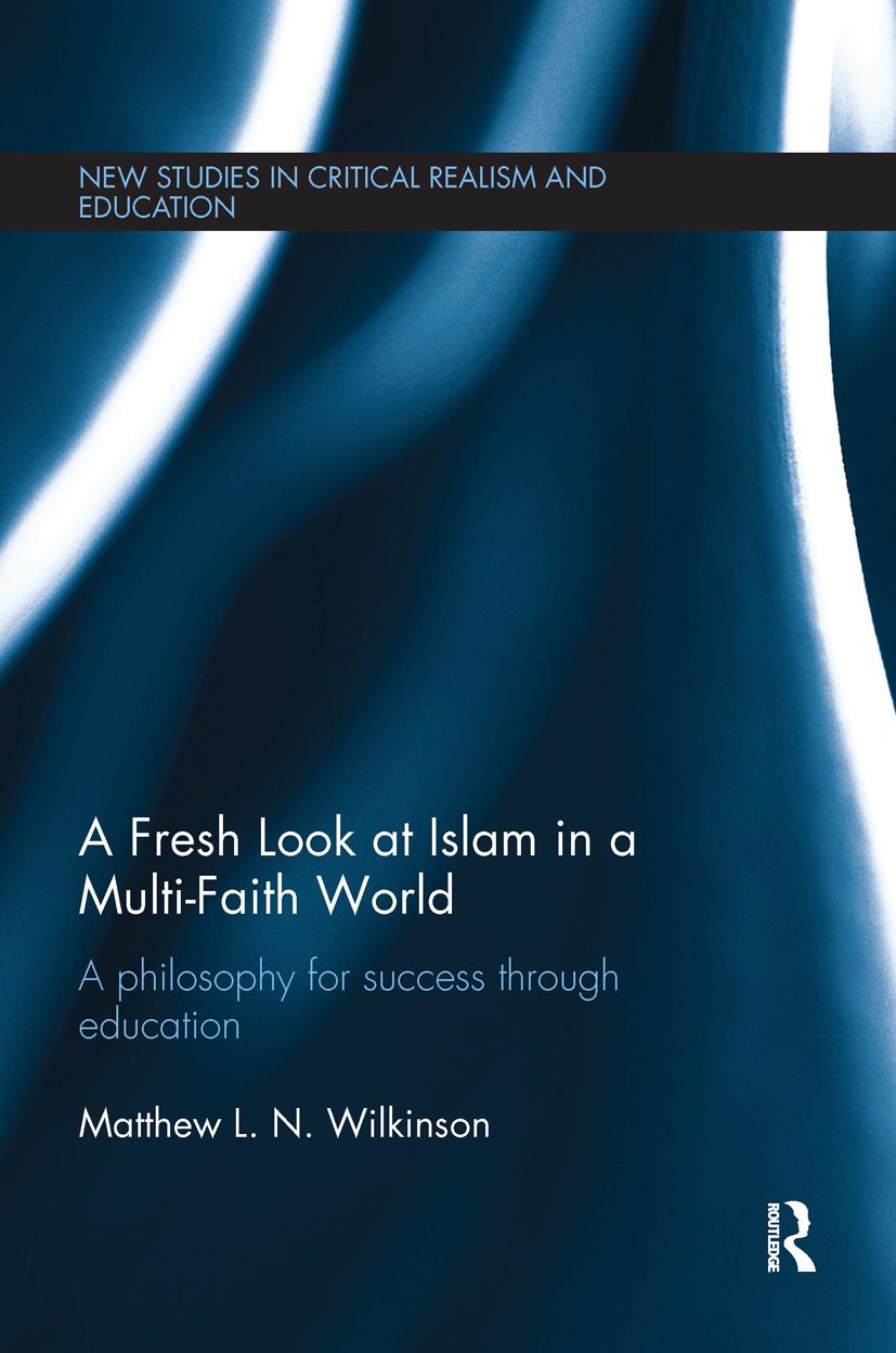A Fresh Look at Islam in a Multi-Faith World: A philosophy for success through education, 1st Edition (Hardback) book cover
