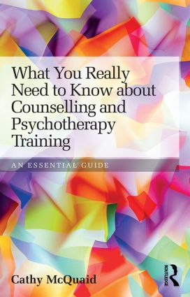 What You Really Need to Know about Counselling and Psychotherapy Training: An essential guide (Paperback) book cover