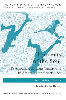 Torments of the Soul: Psychoanalytic transformations in dreaming and narration book cover