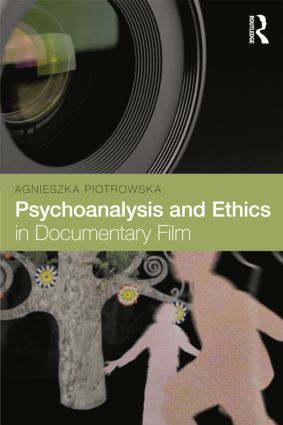 Psychoanalysis and Ethics in Documentary Film (Paperback) book cover