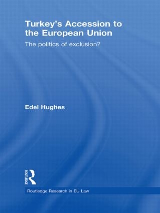 Turkey's Accession to the European Union: The Politics of Exclusion? book cover