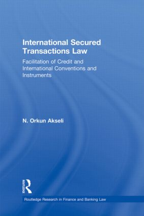 International Secured Transactions Law: Facilitation of Credit and International Conventions and Instruments book cover