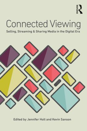 Connected Viewing: Selling, Streaming, & Sharing Media in the Digital Age (Paperback) book cover