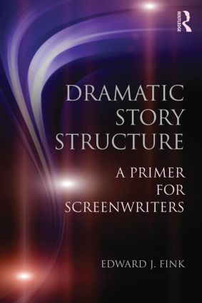 Dramatic Story Structure: A Primer for Screenwriters (Paperback) book cover