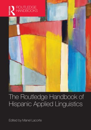 The Routledge Handbook of Hispanic Applied Linguistics (Hardback) book cover