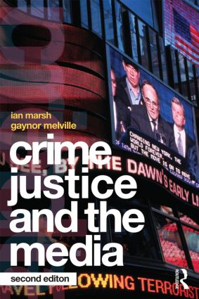 Crime, Justice and the Media: 2nd Edition (Paperback) book cover