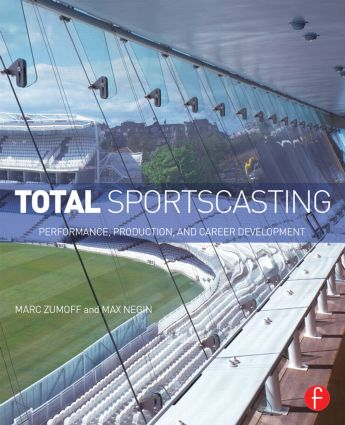 Total Sportscasting: Performance, Production, and Career Development (Paperback) book cover
