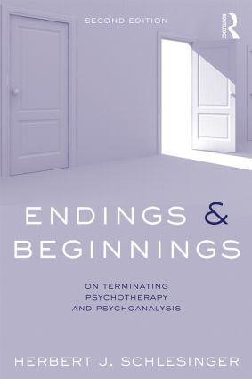 Endings and Beginnings, Second Edition: On terminating psychotherapy and psychoanalysis, 2nd Edition (Paperback) book cover