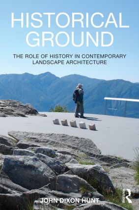 Historical Ground: The role of history in contemporary landscape architecture, 1st Edition (Paperback) book cover