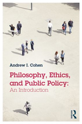 Philosophy, Ethics, and Public Policy: An Introduction: 1st Edition (Paperback) book cover