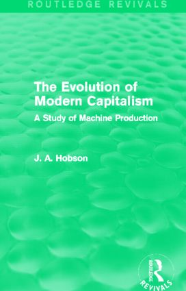 The Evolution of Modern Capitalism (Routledge Revivals): A Study of Machine Production (Hardback) book cover