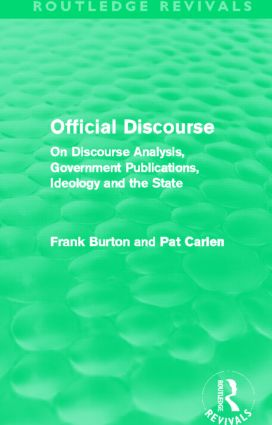 Official Discourse (Routledge Revivals): On Discourse Analysis, Government Publications, Ideology and the State (Hardback) book cover