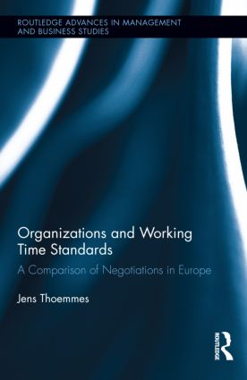 Organizations and Working Time Standards: A Comparison of Negotiations in Europe (Hardback) book cover