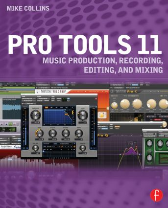 Pro Tools 11: Music Production, Recording, Editing, and Mixing book cover