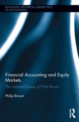 Financial Accounting and Equity Markets: Selected Essays of Philip Brown (Hardback) book cover