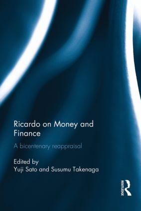 Ricardo on Money and Finance: A Bicentenary Reappraisal, 1st Edition (Hardback) book cover