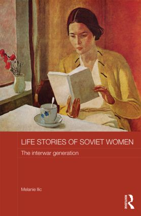 Life Stories of Soviet Women: The Interwar Generation (Hardback) book cover