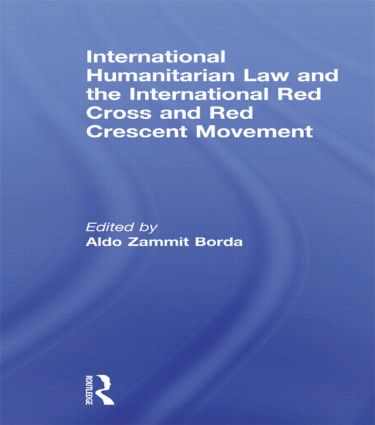 International Humanitarian Law and the International Red Cross and Red Crescent Movement: 1st Edition (Paperback) book cover