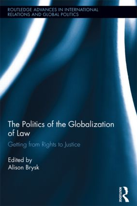 The Politics of the Globalization of Law: Getting from Rights to Justice (Hardback) book cover