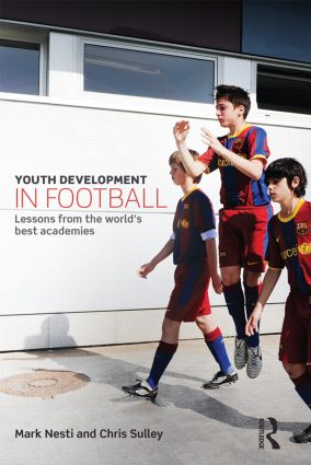 Youth Development in Football: Lessons from the world's best academies, 1st Edition (Paperback) book cover