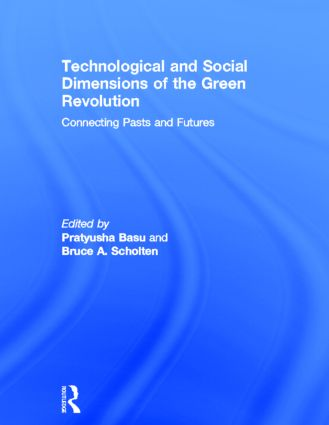 Technological and Social Dimensions of the Green Revolution: Connecting Pasts and Futures (Hardback) book cover
