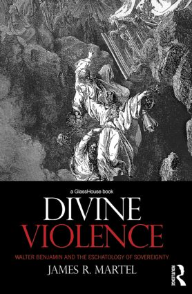 Divine Violence: Walter Benjamin and the Eschatology of Sovereignty book cover