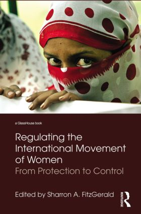 Regulating the International Movement of Women: From Protection to Control (Paperback) book cover