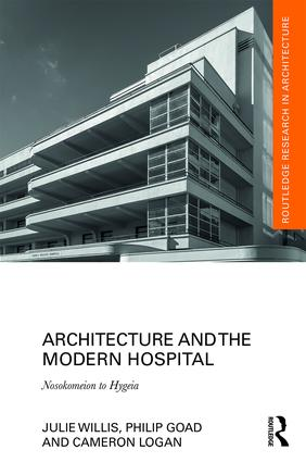 Architecture and the Modern Hospital: Nosokomeion to Hygeia, 1st Edition (Hardback) book cover