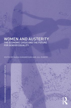 Women and Austerity: The Economic Crisis and the Future for Gender Equality (Paperback) book cover