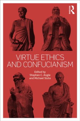 Virtue Ethics and Confucianism (Hardback) book cover