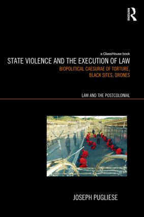 State Violence and the Execution of Law: Torture, Black Sites, Drones, 1st Edition (Paperback) book cover