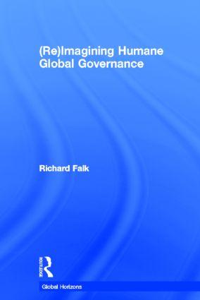 (Re)Imagining Humane Global Governance: 1st Edition (Hardback) book cover