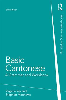 Basic Cantonese: A Grammar and Workbook, 2nd Edition (Paperback) book cover