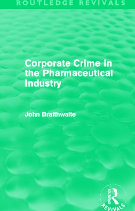 Corporate Crime in the Pharmaceutical Industry (Routledge Revivals) (Hardback) book cover