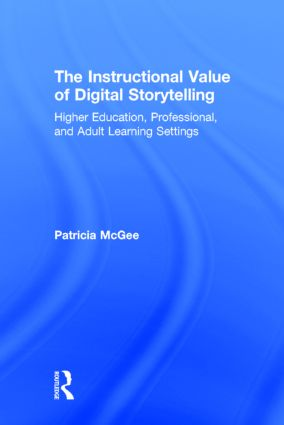 The Instructional Value of Digital Storytelling