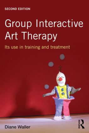 Group Interactive Art Therapy: Its use in training and treatment, 2nd Edition (Paperback) book cover