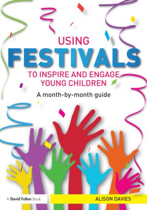 Using Festivals to Inspire and Engage Young Children: A month-by-month guide book cover