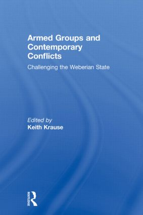 Armed Groups and Contemporary Conflicts: Challenging the Weberian State (Paperback) book cover