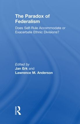 The Paradox of Federalism: Does Self-Rule Accommodate or Exacerbate Ethnic Divisions? (Paperback) book cover
