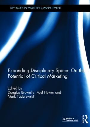 Expanding Disciplinary Space: On the Potential of Critical Marketing: 1st Edition (Hardback) book cover