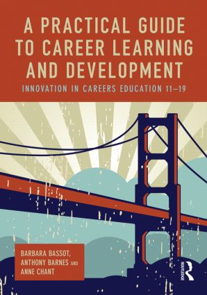 A Practical Guide to Career Learning and Development: Innovation in careers education 11-19 book cover