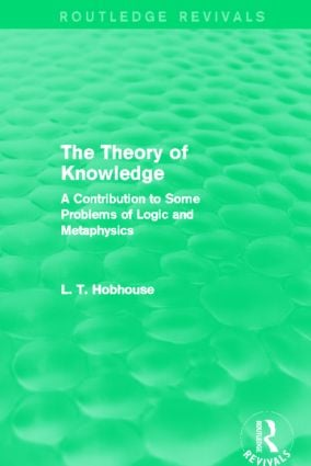 The Theory of Knowledge (Routledge Revivals): A Contribution to Some Problems of Logic and Metaphysics book cover