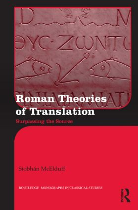 Roman Theories of Translation: Surpassing the Source (Hardback) book cover